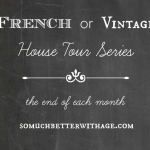 French or Vintage House Tour Series