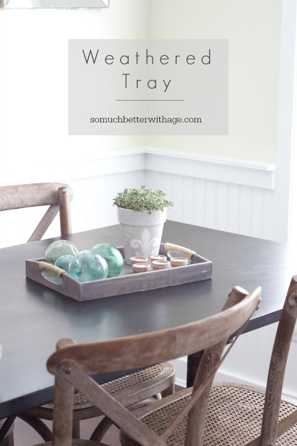 Weathered tray via somuchbetterwithage.com