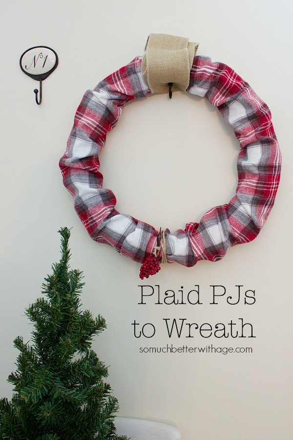 Plaid PJs to wreath | somuchbetterwithage.com