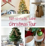 Not-so-rustic Cabin Christmas Tour + Pfaltzgraff Giveaway