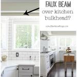 Faux Beam Over Kitchen Bulkhead – Wood Beam Inspiration